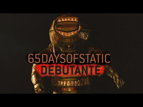 65daysofstatic - Debutante [Sunshine]