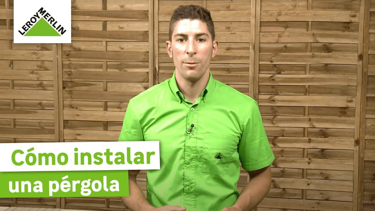 C mo instalar una p rgola leroy merlin youtube - Postes de madera leroy merlin ...
