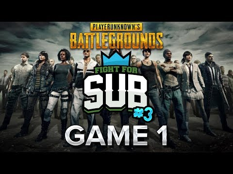 Fight For Subs #3 : Game 1