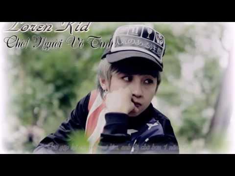 Chờ! Người Vô Tình ★ Loren Kid ,NhiSam [Lyrics kara]