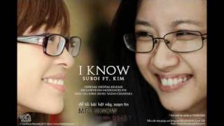 I Know - Suboi ft Kim (Official - Full Version)