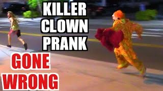 KILLER CLOWN PRANK GONE WRONG!!!