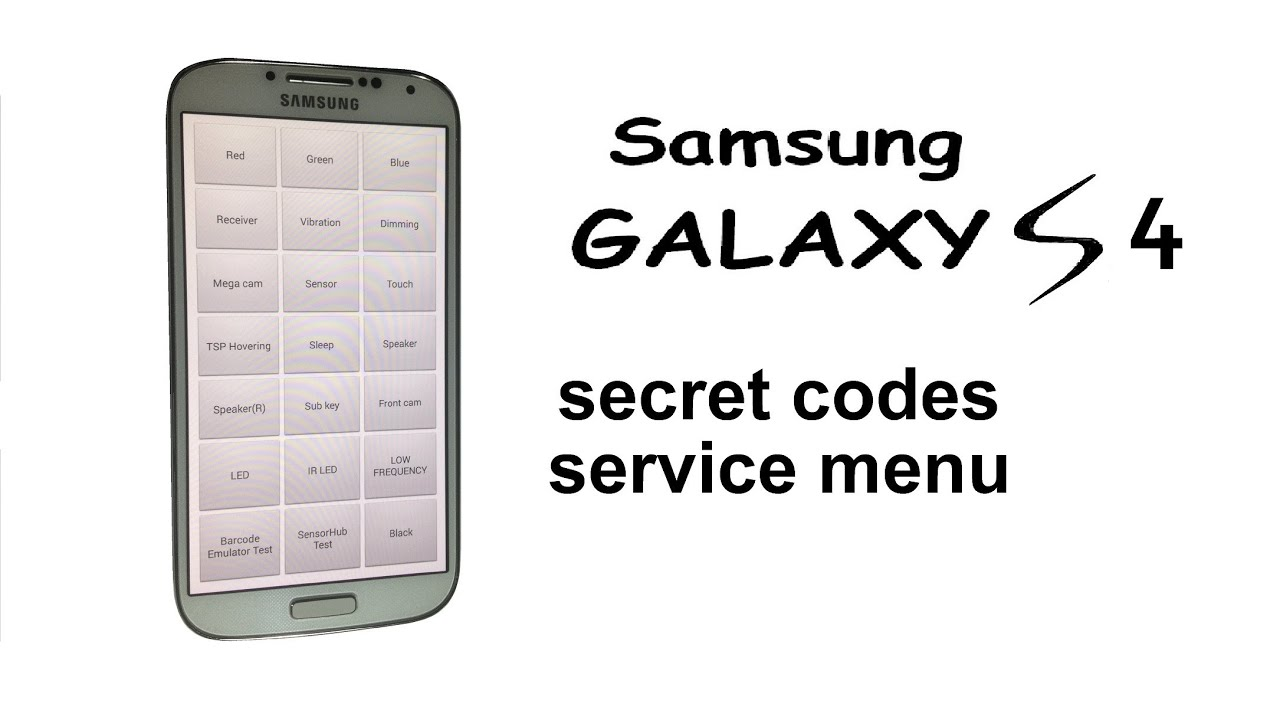 Samsung Galaxy S4 Secret Codes Samsung Galaxy S4 Secret Codes And New