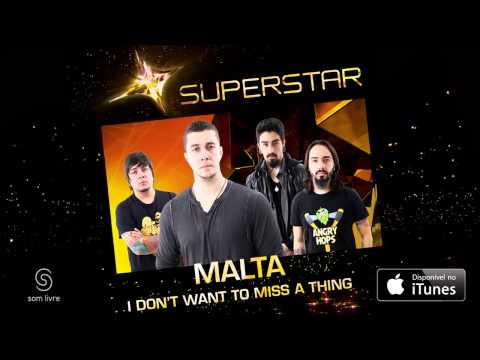 Malta - I Don't Want to Miss a Thing (SuperStar)