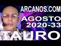 Video Horóscopo Semanal TAURO  del 9 al 15 Agosto 2020 (Semana 2020-33) (Lectura del Tarot)