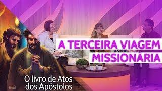 08/09/18 - Lição 10 - A terceira viagem missionária