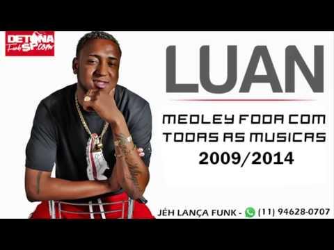 MC Luan - Medley Foda Com Todas As Músicas 2009/2015