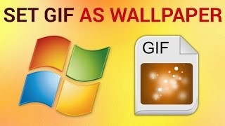 How To Set GIF As Background Windows 7