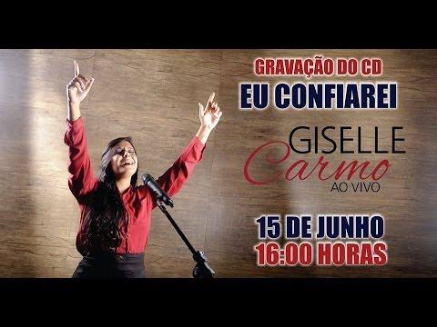Eu Confiarei Giselle Carmo