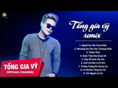 Tống Gia Vỹ Remix Collection 2017