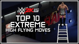 WWE 2K15 Top 10 EXTREME High Flying Moves! (WWE 2K15