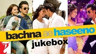 Bachna Ae Haseeno - All Audio Songs