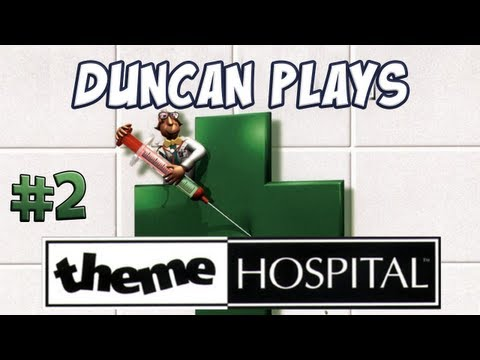 Duncan Plays - Theme Hospital - Part 2 - Dr. Fishley