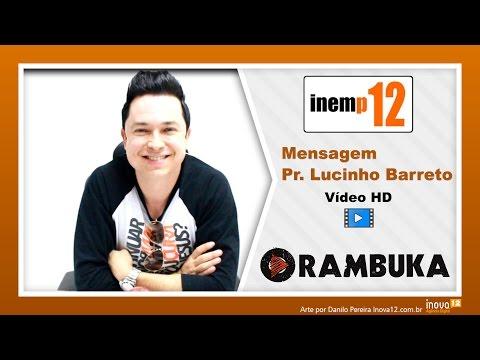 Pr. Lucinho Barreto - Mensagem Rambuka 2015