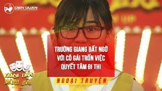 Thách thức danh hài | Trường Giang bất ngờ với cô gái trốn việc quyết tâm đi thi