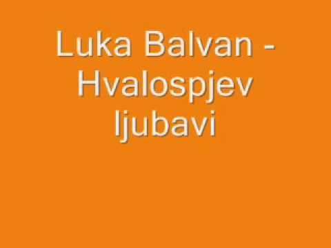 Duhovna Glazba: Luka Balvan - Hvalospjev ljubavi