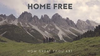 Home Free - How Great Thou Art