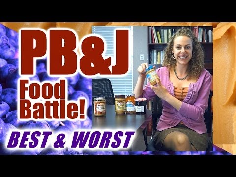 Food Battle of the PB&J! Best & Worst Peanut Butter & Jelly | Health Tips, Nutrition, Weight Loss