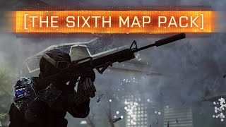THE SIXTH MAP PACK FOR BF4! Battlefield 4 News
