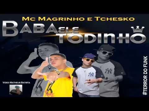 Mc Magrinho, Mc Tchesko, VN e Felipinho - Baba Ele Todinho (DJ Caveirinha) 2013