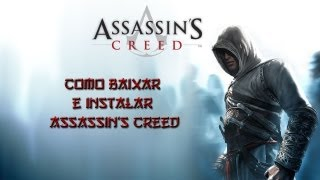 Como Baixar E Instalar Assassins Creed 1