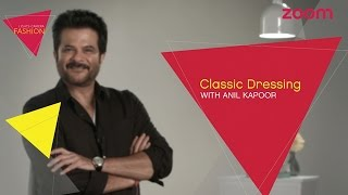 Classic Dressing with Anil Kapoor