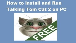 How To Install And Run Talking Tom Cat 2 On PC (Windows 7