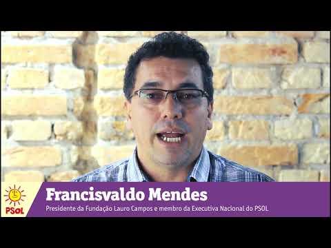 [Francisvaldo Mendes | Presidente da Fundação Lauro Campos e membro da Executiva Nacional do PSOL]