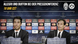LIVE: Pressekonferenz mit Allegri und Buffon vorm Spiel Juventus gegen Borussia Dortmund