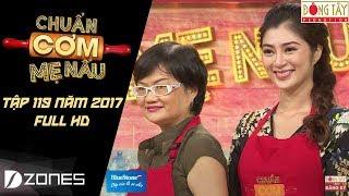 Chuẩn Cơm Mẹ Nấu | Tập 119 Full HD: Thanh Trúc - Khang Việt (29/10/2017)