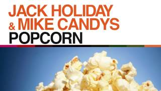 Jack Holiday & Mike Candys Popcorn (Radio Edit)