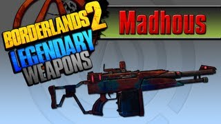 BORDERLANDS 2 *Madhous* Legendary Weapons Guide