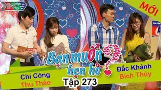 BẠN MU�N HẸN HÒ   Tập 273 - FULL   Chí Công - Thu Thảo   �ắc Khánh - Bích Thủy   220517
