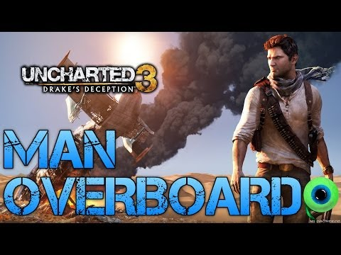 Uncharted 3 - Drake's Deception | MAN OVERBOARD | Short Gameplay and Impressions