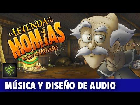 La Leyenda de las Momias de Guanajuato Making Of Música y Diseño de Audio