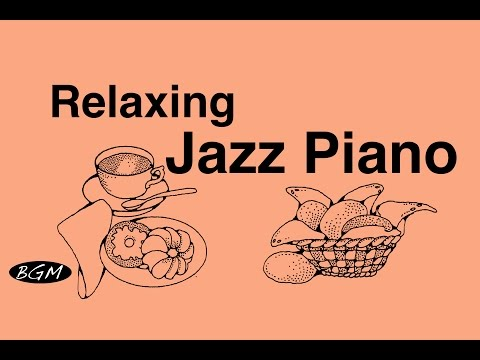 Relaxing Jazz Piano Music - Cafe Music For Study,Work,Sleep - Background Piano Music
