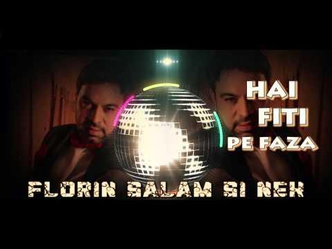 Florin Salam și Nek - Fiti pe faza
