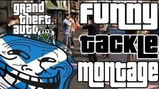 GTA 5 Funny Tackle Montage! (Grand Theft Auto V) (Funny