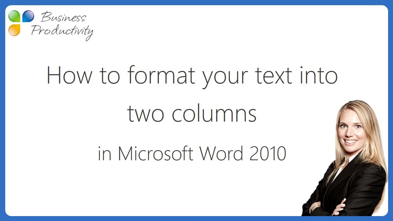 how to format your text into two columns in microsoft word 2010 youtube