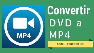 Como Convertir DVD A MP4 Canal Tecno Adictos