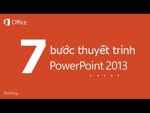 7 bước thuyết trình đề tài ấn tượng với PowerPoint 2013