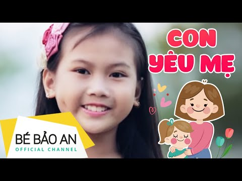 Bé Bảo An - Con Yêu Mẹ ( Offical MV ) - Sáng tác : Liêu Hưng