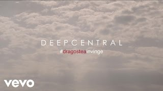 Deepcentral - Dragostea Invinge (Video Original HD)