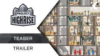 Project Highrise - Teaser Trailer