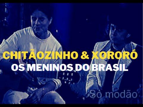 Chitãozinho & Xororó - Meninos do Brasil