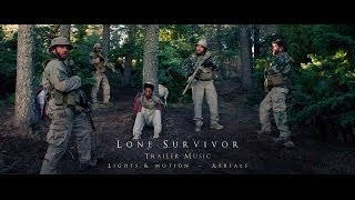 "'Lone Survivor' [Exclusive Trailer Music ""Aerials""] By"