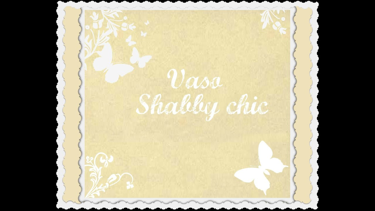 Shabby-chic Vaso (Fai da te) - Arte per Te - - YouTube