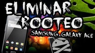 Video Rootear Y Eliminar Root Samsung Galaxy Ace S5830