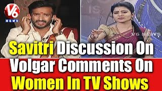 Anchor Savitri discussion on vulgar comments on women in T..