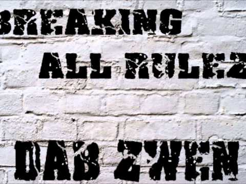 Dab Zwen - Breaking All RuleZ